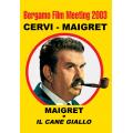 CERVI – MAIGRET: MAIGRET E IL CANE GIALLO