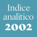 Indice analitico annata 2002
