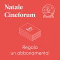 Natale Cineforum: regala un abbonamento!