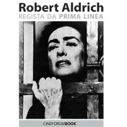 [PDF] Cineforum Book/Robert Aldrich: regista da prima linea