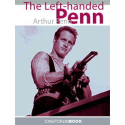 [PDF] Cineforum Book/Arthur Penn: The Left-Handed Penn