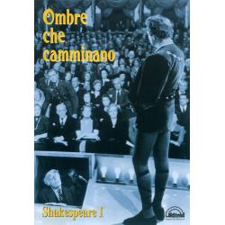 OMBRE CHE CAMMINANO - SHAKESPEARE I