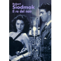 ROBERT SIODMAK IL RE DEL NOIR