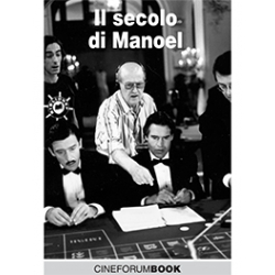 [PDF] Cineforum Book/De Oliveria: il secolo di Manoel